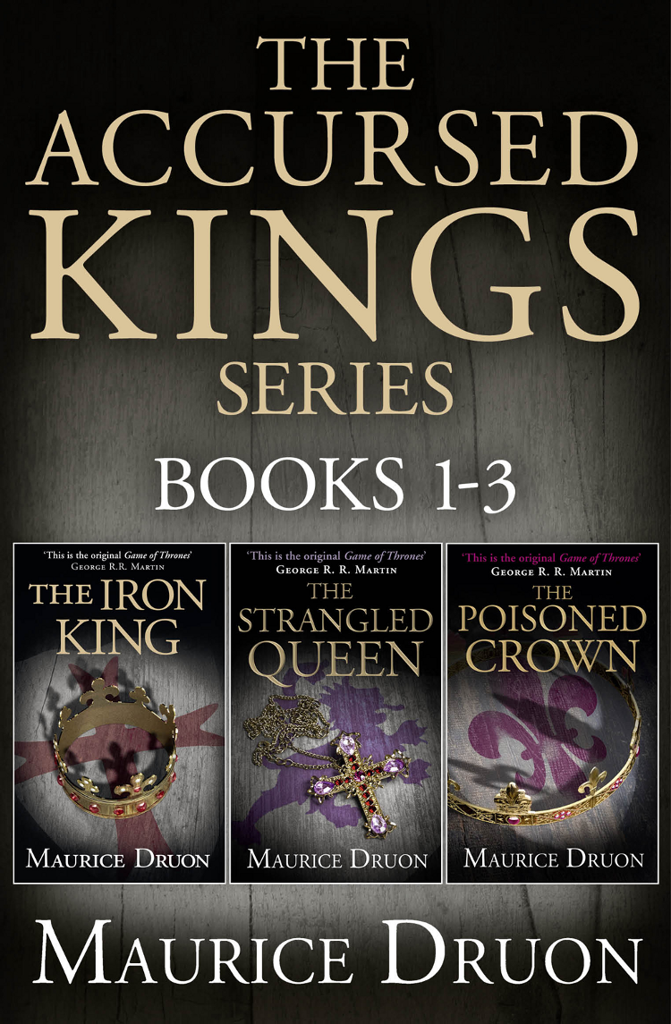 Maurice Druon The Accursed Kings Series Books 1-3: The Iron King, The Strangled Queen, The Poisoned Crown the summer i turned pretty complete series books 1 3
