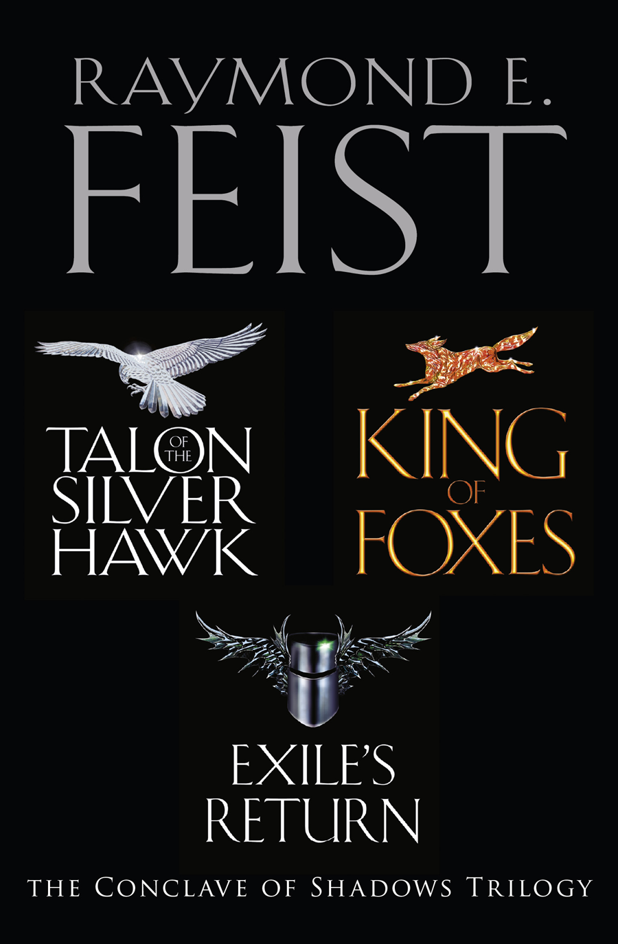 Raymond E. Feist The Complete Conclave of Shadows Trilogy: Talon of the Silver Hawk, King of Foxes, Exile's Return sick of shadows