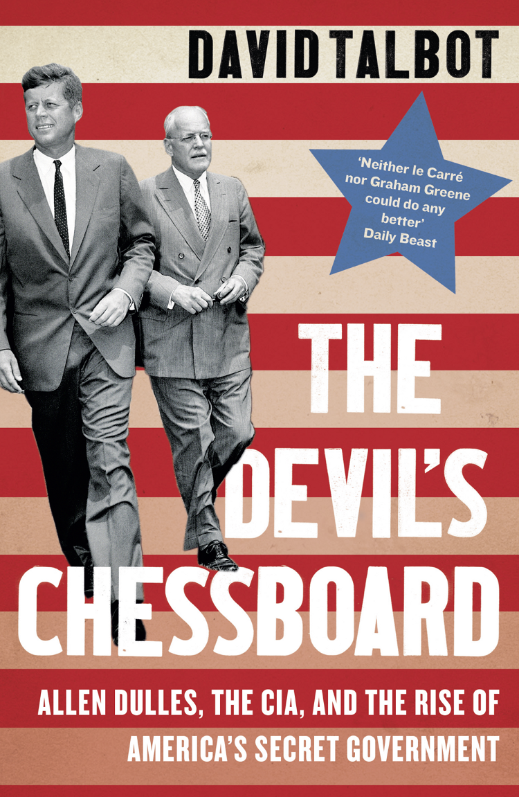 David Talbot The Devil's Chessboard: Allen Dulles, the CIA, and the Rise of America's Secret Government correspondence between the government of india and the secretary of state
