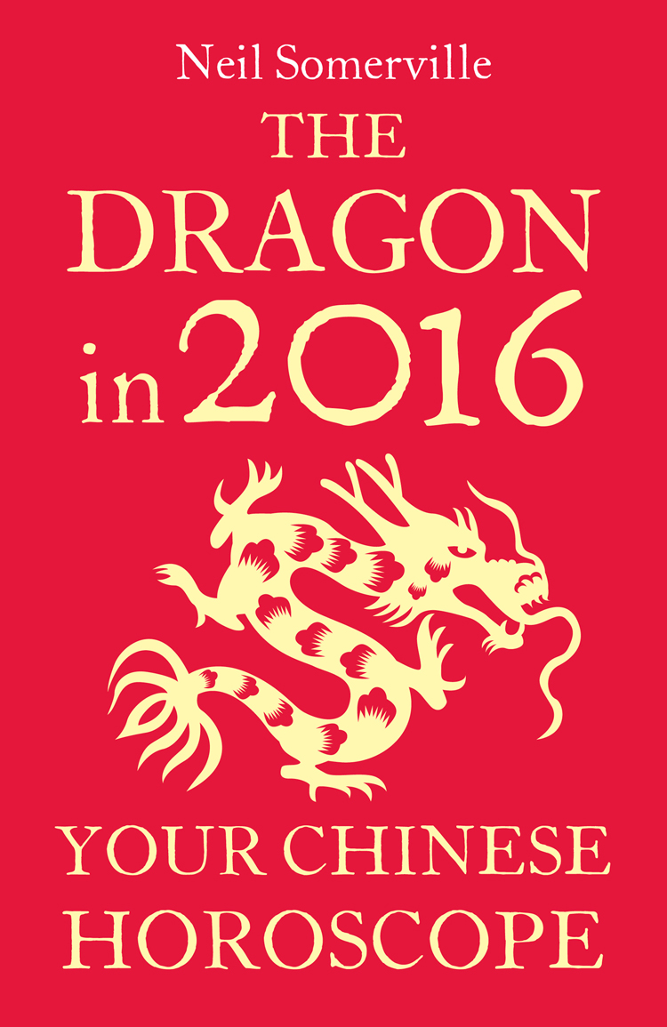 Neil Somerville The Dragon in 2016: Your Chinese Horoscope скальп петуха veniard chinese cock cape