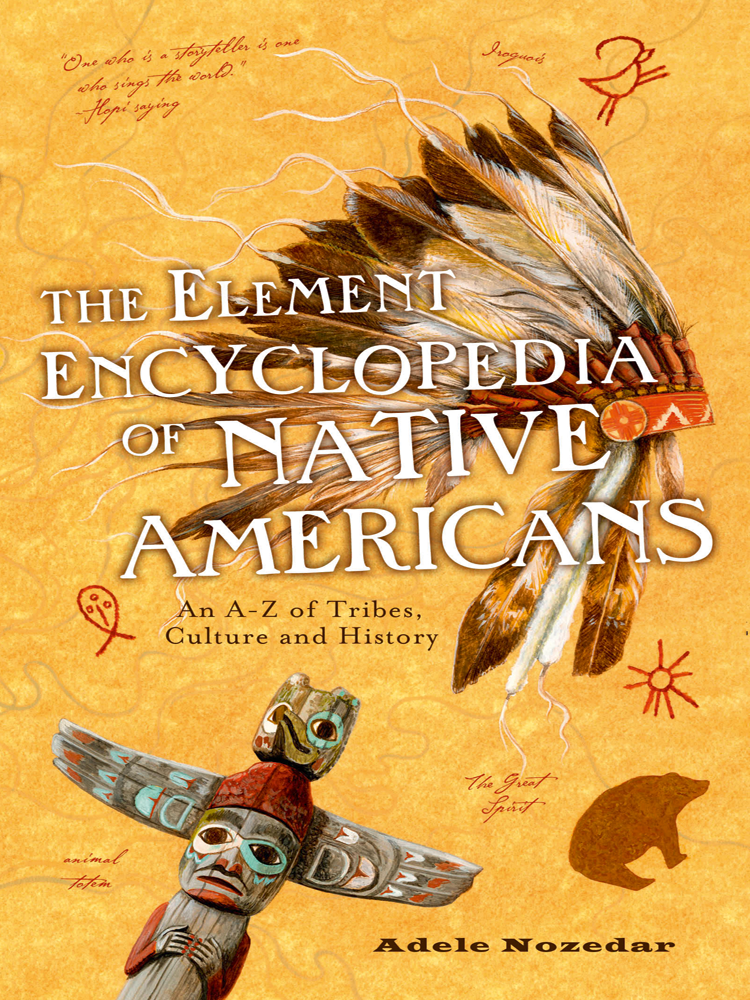 7d1c71aac9cb Adele Nozedar The Element Encyclopedia of Native Americans  An A to Z of  Tribes
