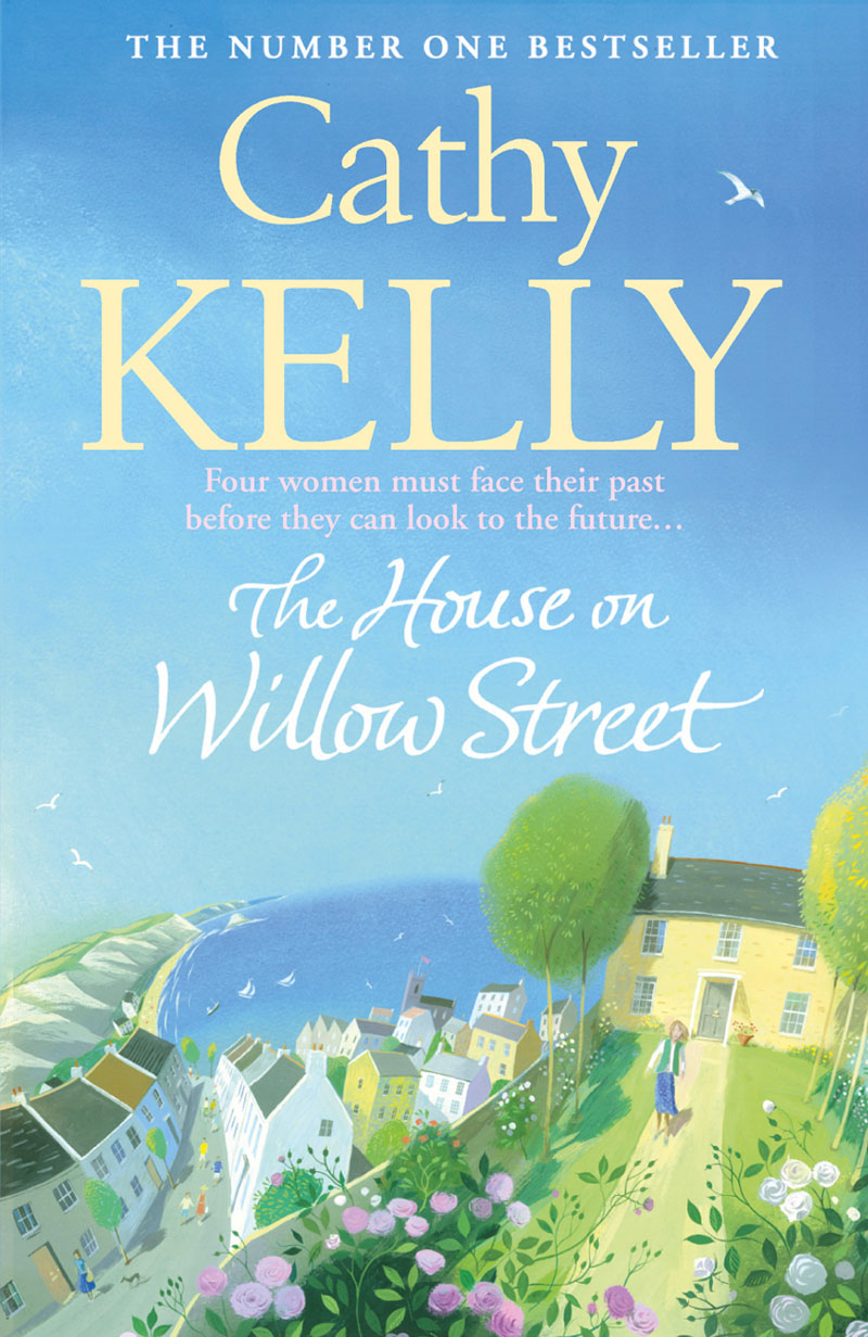 Cathy Kelly The House on Willow Street cathy kelly cathy kelly 3 book collection 1 lessons in heartbreak once in a lifetime homecoming