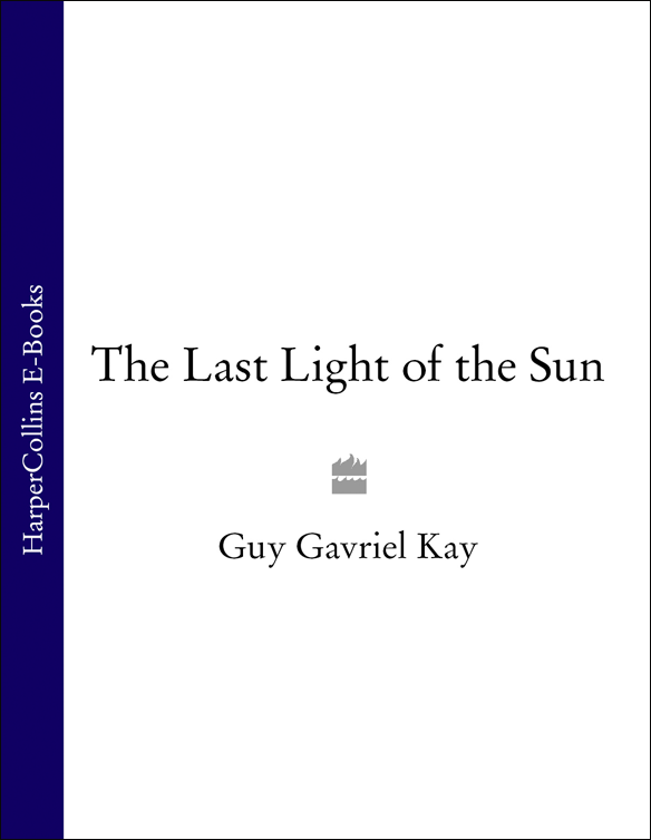 Guy Gavriel Kay The Last Light of the Sun guy gavriel kay ysabel