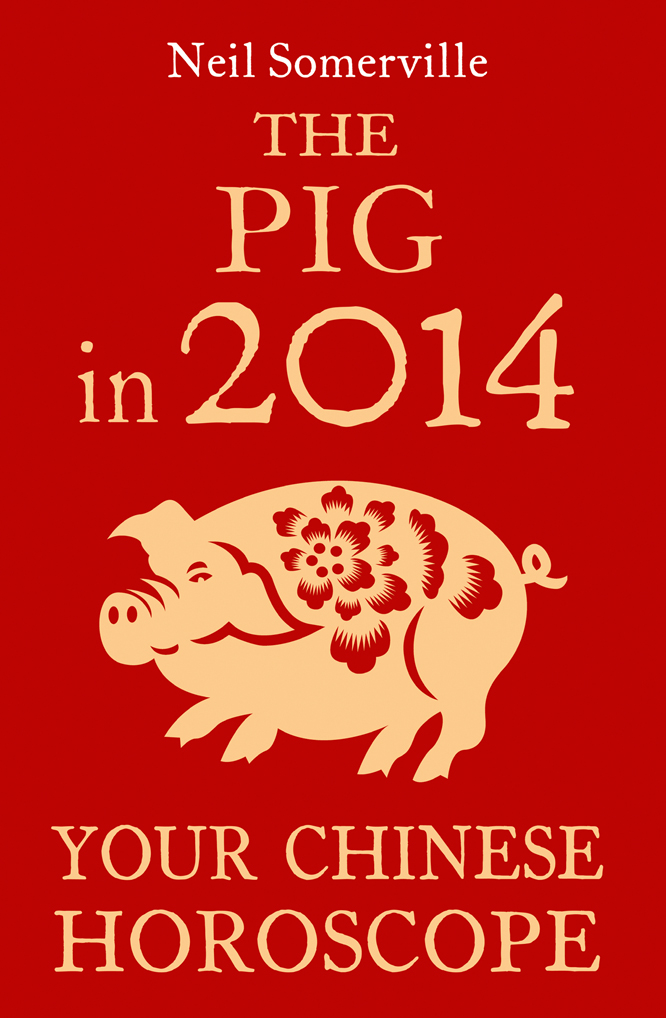 Neil Somerville The Pig in 2014: Your Chinese Horoscope neil somerville the dog in 2014 your chinese horoscope