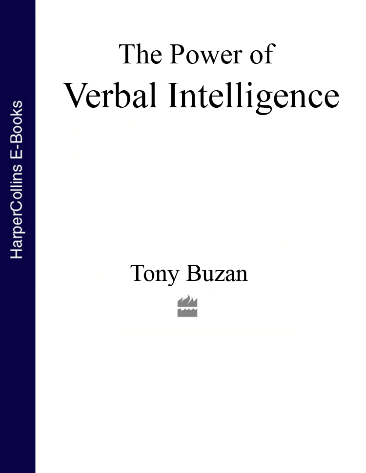 Tony Buzan The Power of Verbal Intelligence: 10 ways to tap into your verbal genius tony buzan mind mapping for dummies