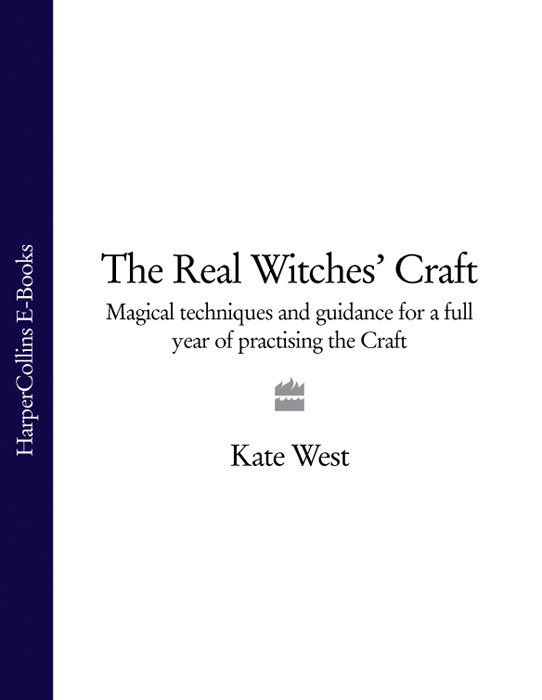Kate West The Real Witches' Craft: Magical Techniques and Guidance for a Full Year of Practising the Craft kate west the real witches' book of spells and rituals