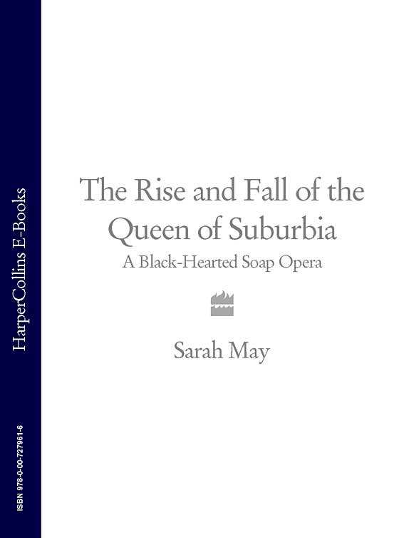 Sarah May The Rise and Fall of the Queen of Suburbia: A Black-Hearted Soap Opera forza italia the fall and rise of italian football