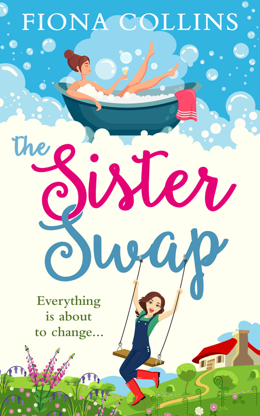 Fiona Collins The Sister Swap: the laugh-out-loud romantic comedy of the year!
