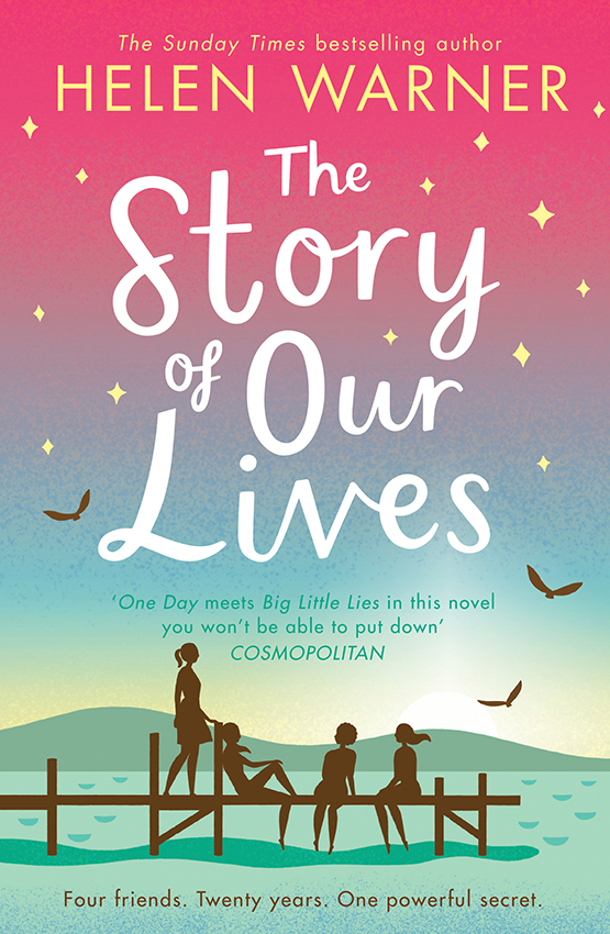 Helen Warner The Story of Our Lives: A heartwarming story of friendship for summer 2018