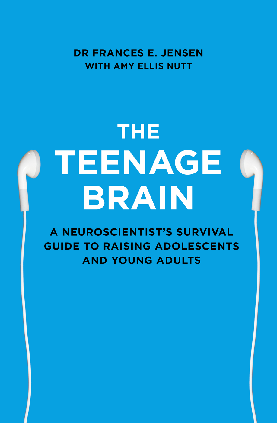 Фото - Frances Jensen E. The Teenage Brain: A neuroscientist's survival guide to raising adolescents and young adults neuroeconomics decision making and the brain