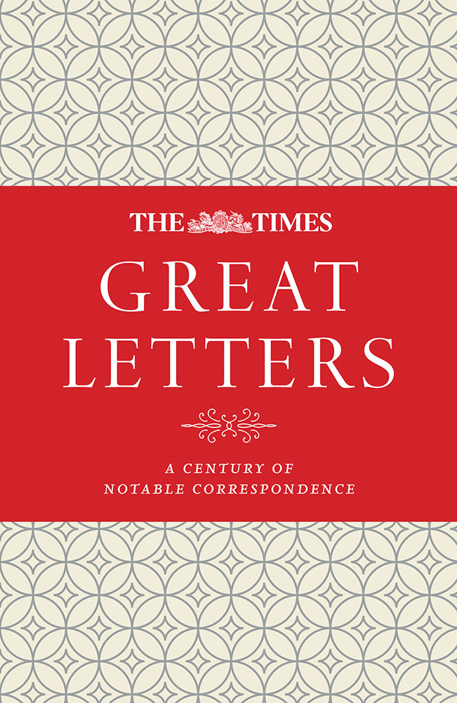 James Owen The Times Great Letters: A century of notable correspondence jd mcpherson jd mcpherson let the good times roll