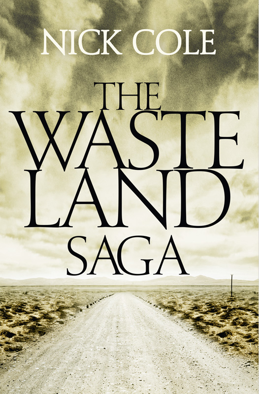 Nick Cole The Wasteland Saga: The Old Man and the Wasteland, Savage Boy and The Road is a River river road