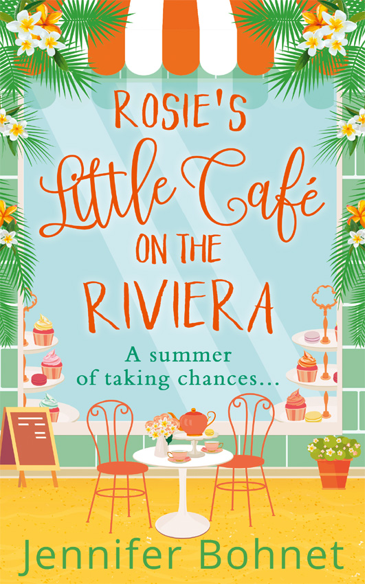 Jennifer Bohnet Rosie's Little Café on the Riviera jennifer joyce the little teashop of broken hearts