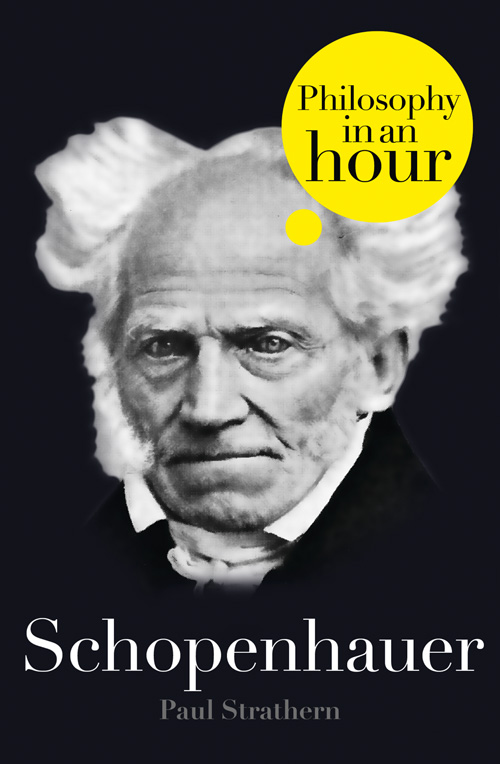 Paul Strathern Schopenhauer: Philosophy in an Hour paul strathern thomas aquinas philosophy in an hour