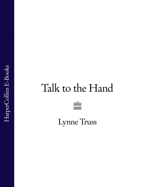 цена Lynne Truss Talk to the Hand онлайн в 2017 году