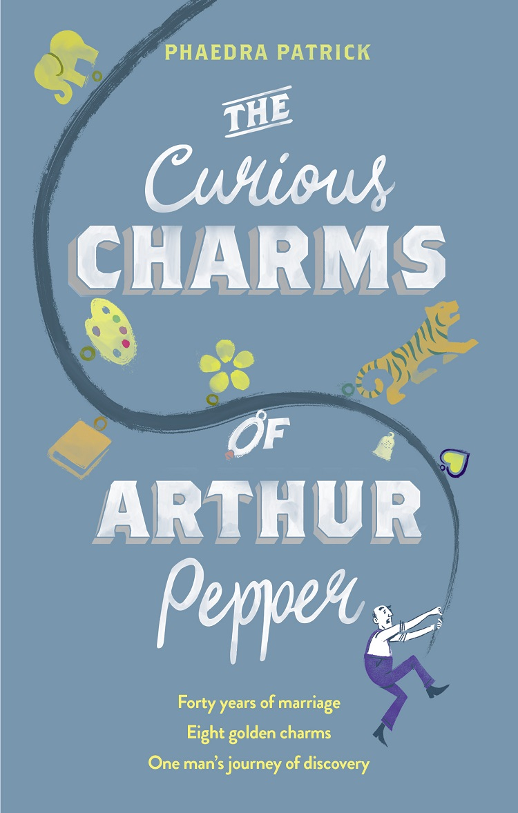 Phaedra Patrick The Curious Charms Of Arthur Pepper curious