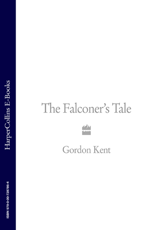 Gordon Kent The Falconer's Tale gordon kent hostile contact