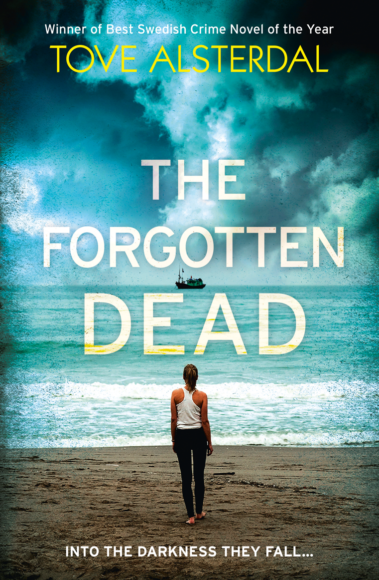 Tove Alsterdal The Forgotten Dead: A dark, twisted, unputdownable thriller tove styrke toronto