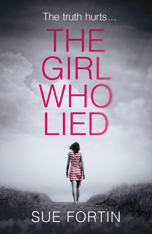 Sue Fortin The Girl Who Lied: The bestselling psychological drama sue leger the oldest game
