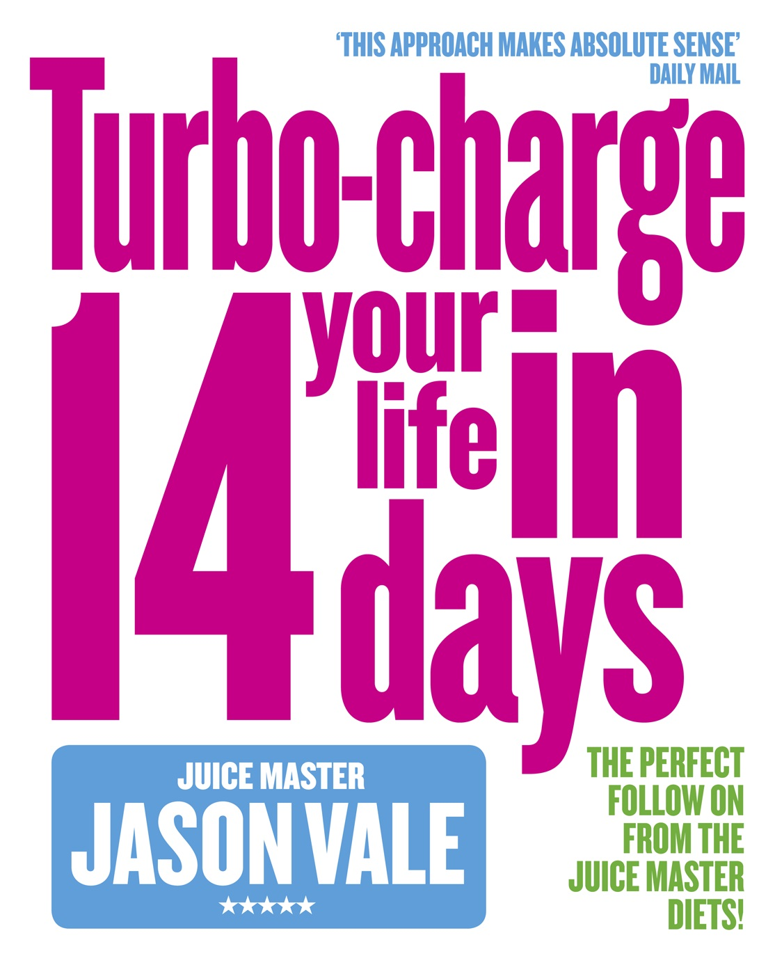 Jason Vale The Juice Master: Turbo-charge Your Life in 14 Days the master your metabolism cookbook