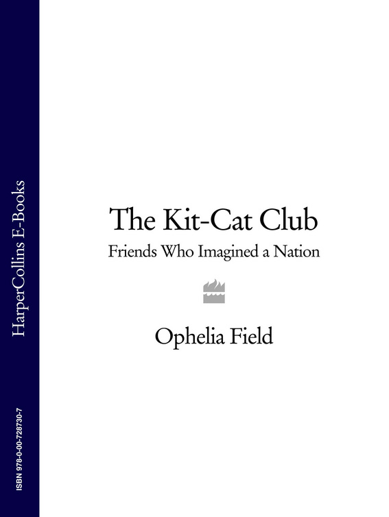 Ophelia Field The Kit-Cat Club: Friends Who Imagined a Nation jenny and the cat club