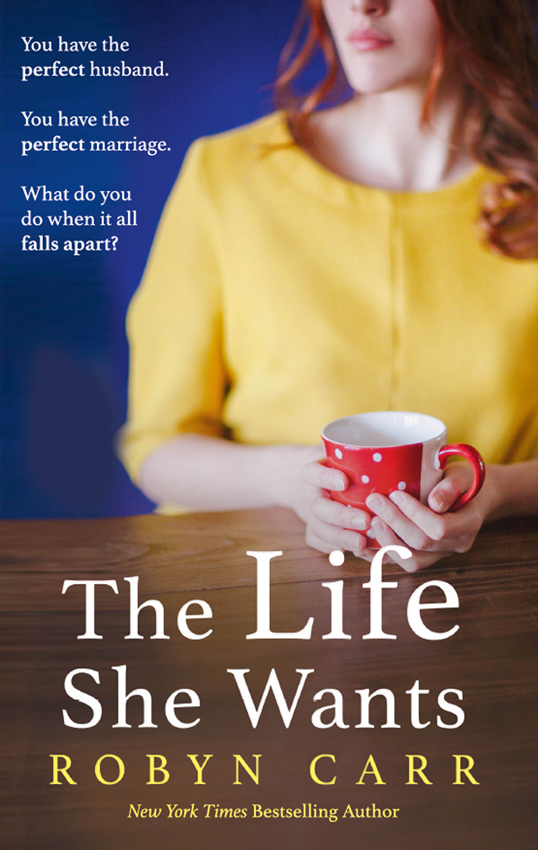Robyn Carr The Life She Wants robyn carr four friends