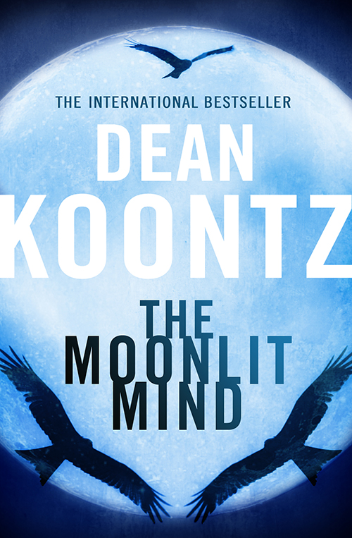 Dean Koontz The Moonlit Mind: A Novella