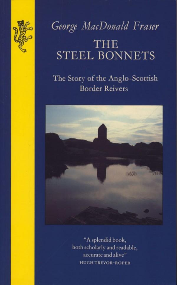 George Fraser MacDonald The Steel Bonnets george macdonald the elect lady