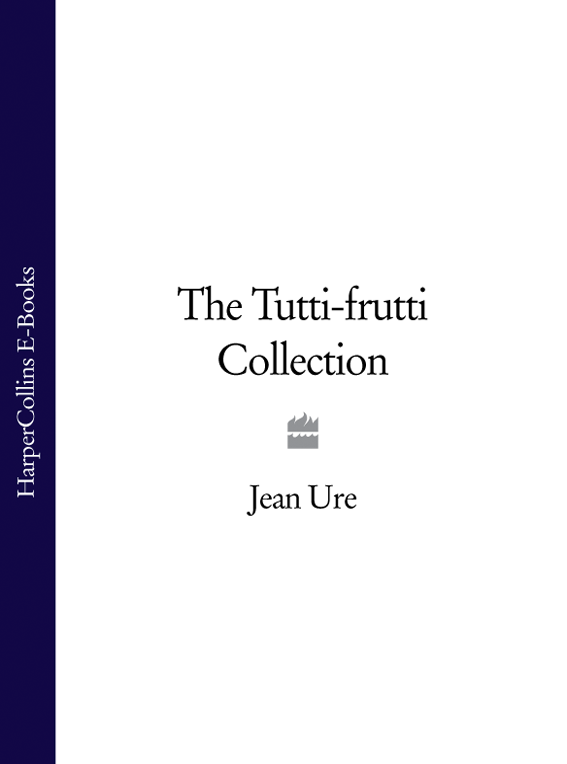 Jean Ure The Tutti-frutti Collection jean ure jelly baby