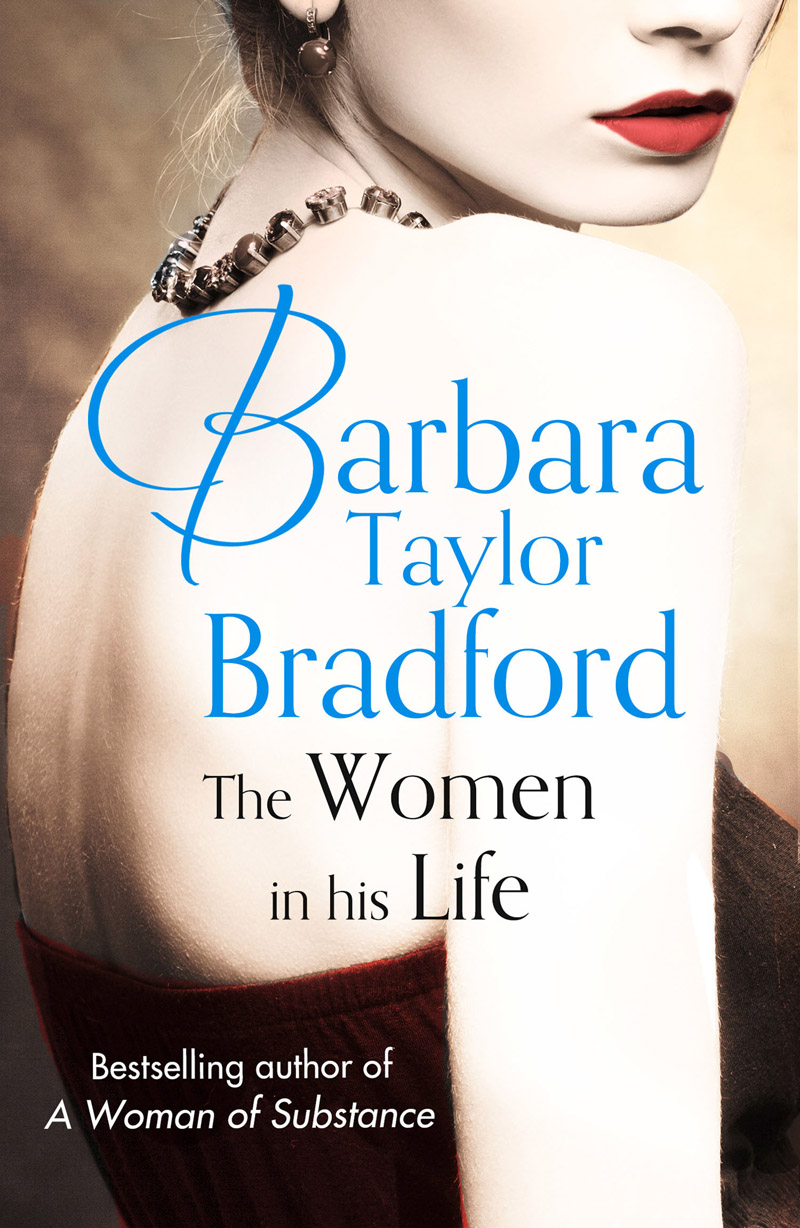 Barbara Taylor Bradford The Women in His Life steve ellis s love affair last tango in bradford