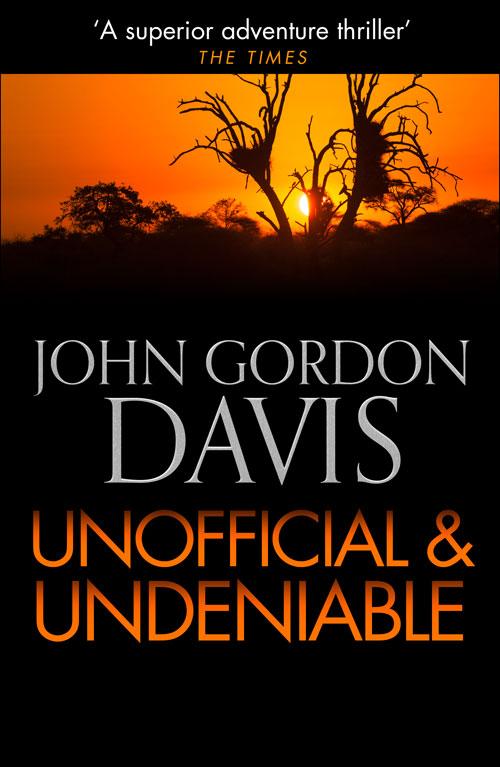 John Davis Gordon Unofficial and Deniable john davis gordon fear no evil