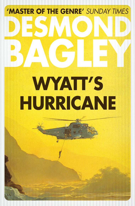 Desmond Bagley Wyatt's Hurricane desmond bagley the golden keel the vivero letter