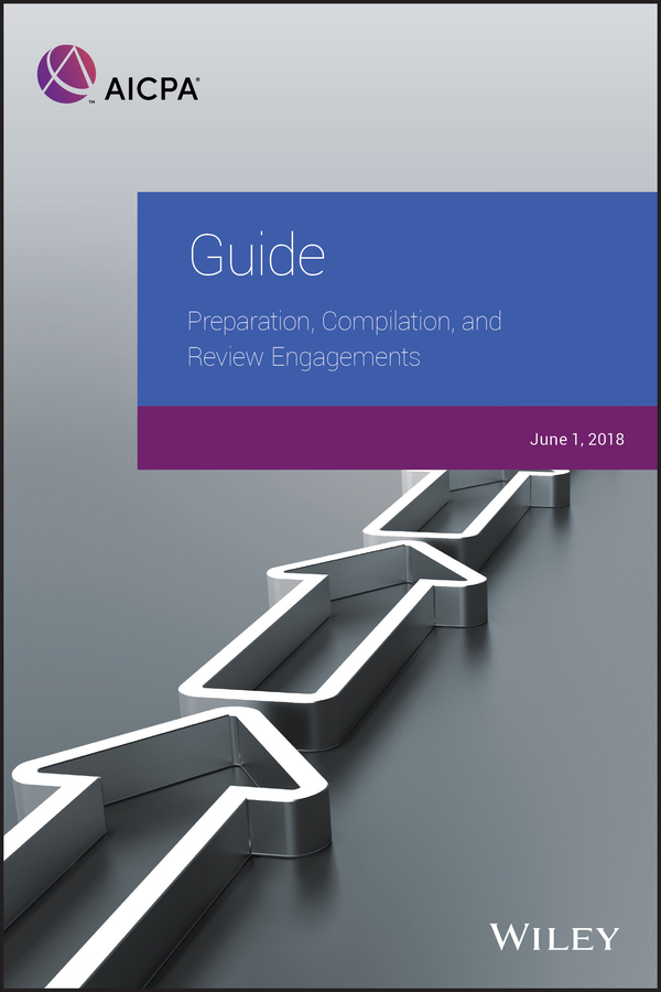 цена на AICPA Guide: Preparation, Compilation, and Review Engagements, 2018