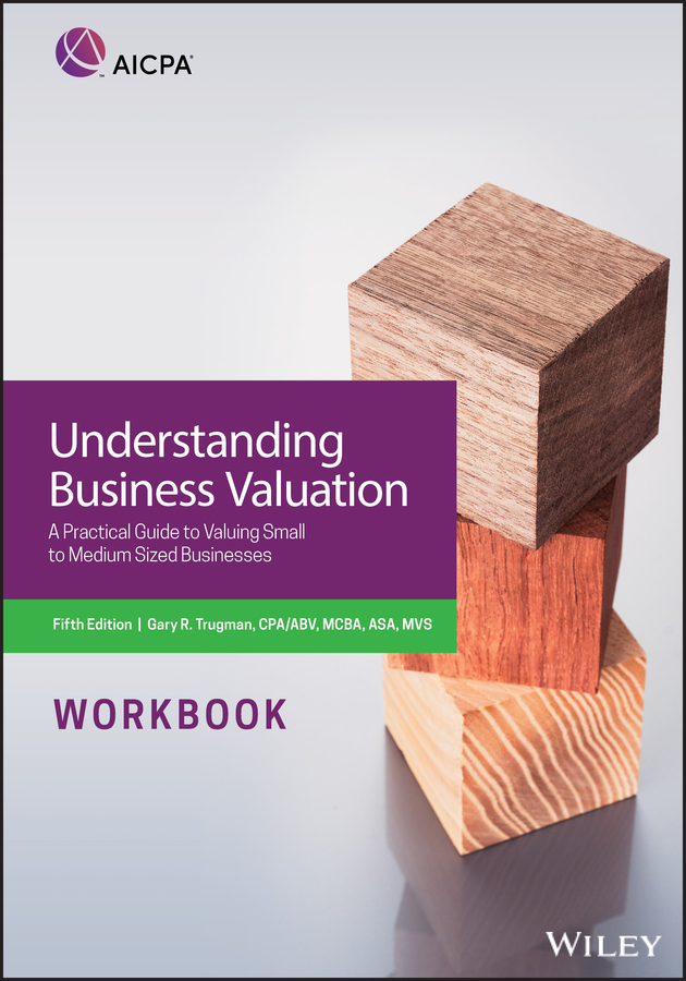 Trugman Understanding Business Valuation Workbook. A Practical Guide To Valuing Small To Medium Sized Businesses ian ratner business valuation and bankruptcy