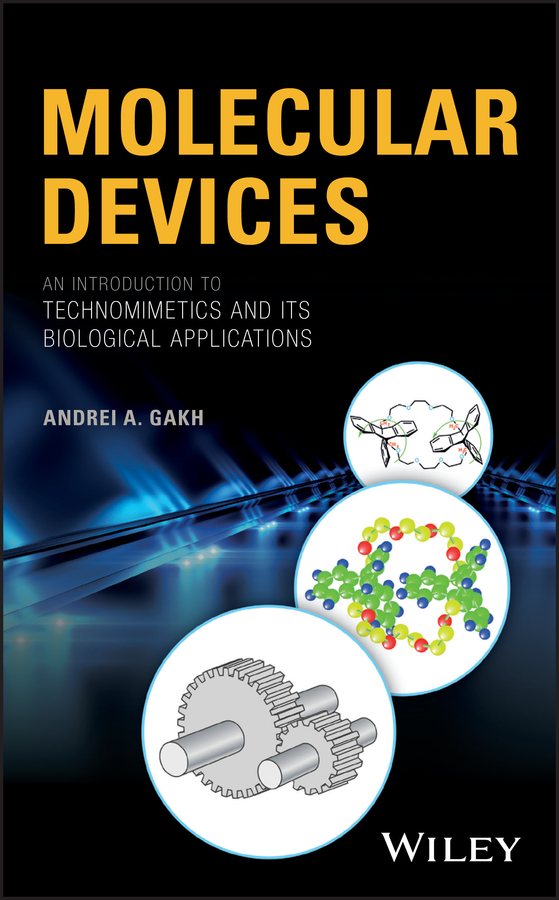Andrei Gakh A. Molecular Devices. An Introduction to Technomimetics and its Biological Applications spillman william b fiber optic sensors an introduction for engineers and scientists