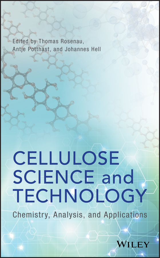 Antje Potthast Cellulose Science and Technology. Chemistry, Analysis, and Applications tayyab suratwala i materials science and technology of optical fabrication