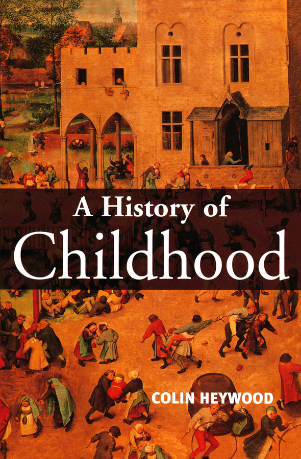 Colin Heywood A History of Childhood. Children and Childhood in the West from Medieval to Modern Times lampedia replacement lamp for samsung hl r4667w hl r5067w hl r5656w hl r5678wx xaa hl r6156w hl r6767w hl r6768w hl r6768wx hl r6768wx xaa hl r7178w hl r7178wx xaa