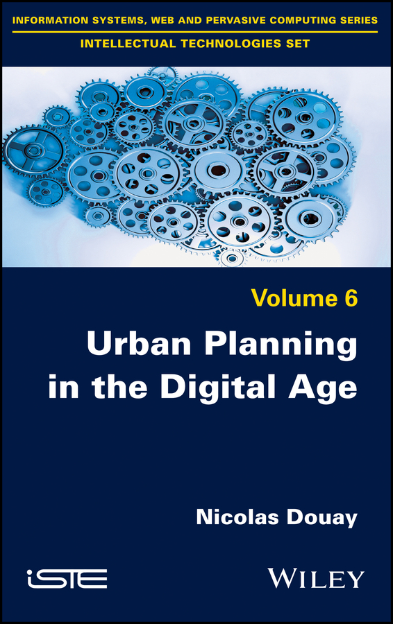 Nicolas Douay Urban Planning in the Digital Age. From Smart City to Open Government? greiving stefan european climate vulnerabilities and adaptation a spatial planning perspective