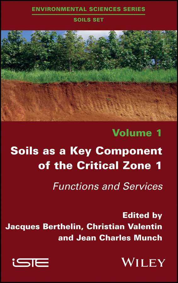 Christian Valentin Soils as a Key Component of the Critical Zone 1. Functions and Services christian valentin soils as a key component of the critical zone 1 functions and services