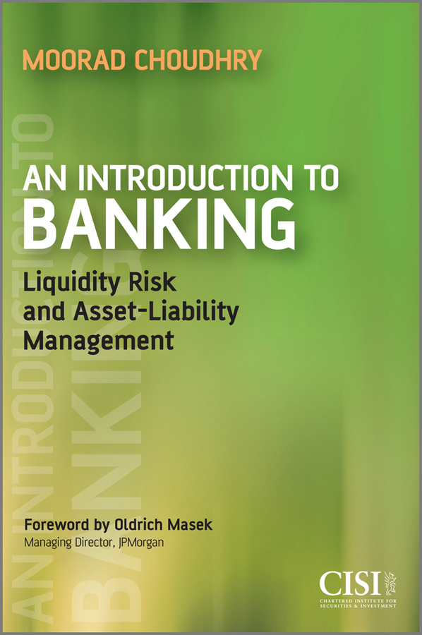цена Moorad Choudhry An Introduction to Banking. Liquidity Risk and Asset-Liability Management