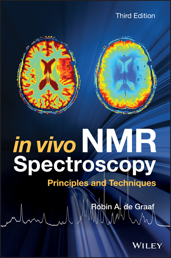 Robin A. de Graaf In Vivo NMR Spectroscopy. Principles and Techniques robin a de graaf in vivo nmr spectroscopy principles and techniques