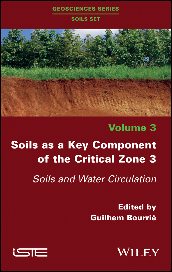 Guilhem Bourrié Soils as a Key Component of the Critical Zone 3. Soils and Water Circulation peter hooda trace elements in soils isbn 9781444319484