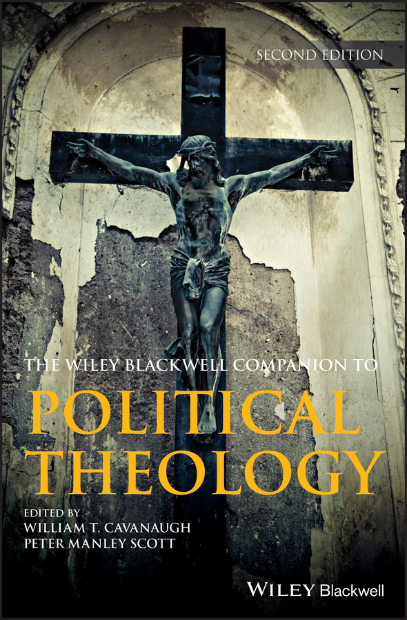 Peter Scott Manley Wiley Blackwell Companion to Political Theology elias bongmba kifon the wiley blackwell companion to african religions