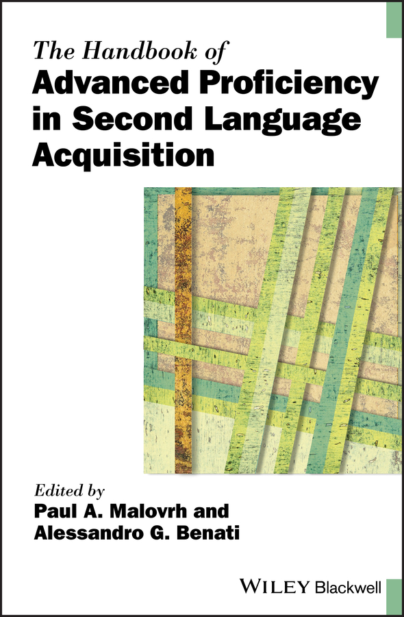 Alessandro Benati G. The Handbook of Advanced Proficiency in Second Language Acquisition zoltan dornyei the psychology of second language acquisition