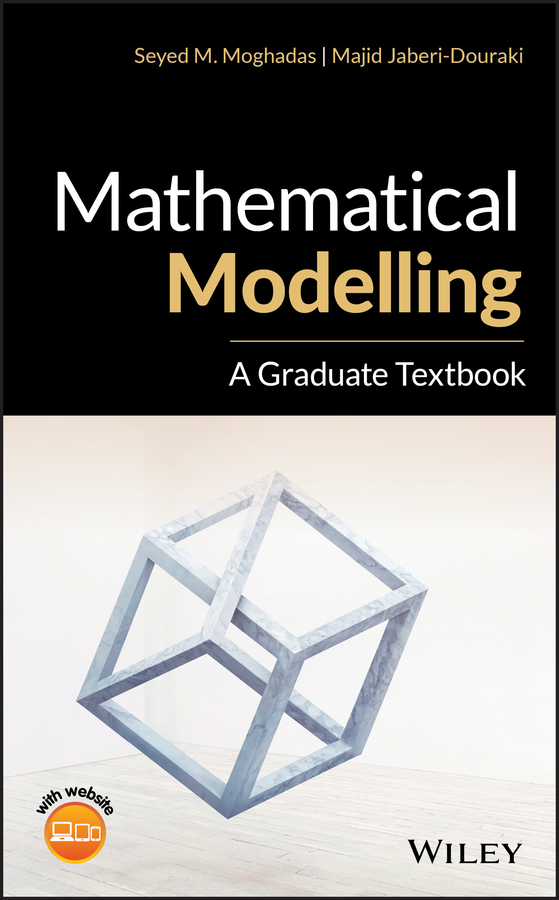 Majid Jaberi-Douraki Mathematical Modelling. A Graduate Textbook