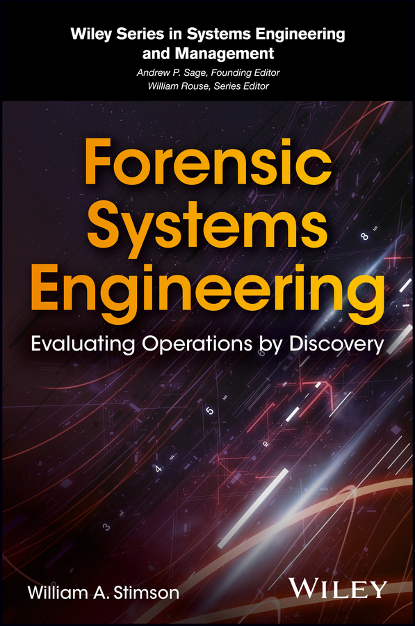 William Stimson A. Forensic Systems Engineering. Evaluating Operations by Discovery