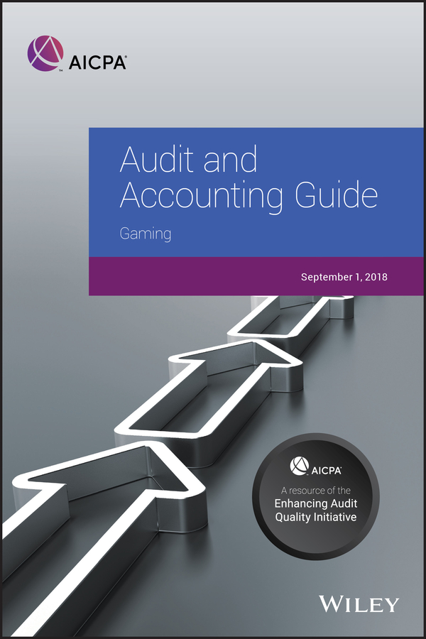 AICPA Audit and Accounting Guide. Gaming 2018 enhancing the tourist industry through light