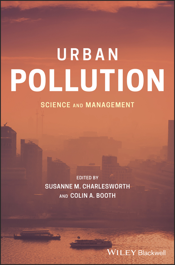 Susanne Charlesworth M. Urban Pollution. Science and Management susanne charlesworth m water resources in the built environment management issues and solutions