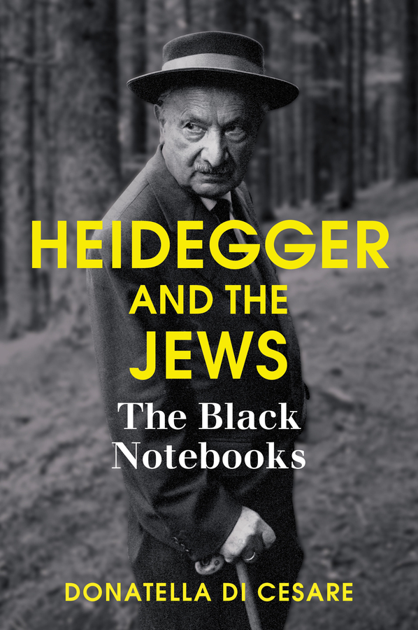 Donatella Cesare Di Heidegger and the Jews. The Black Notebooks enelow h g hyman gerson the allied countries and the jews