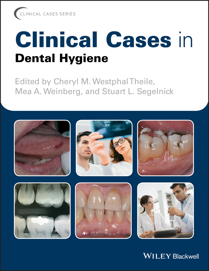 Stuart Segelnick L. Clinical Cases in Dental Hygiene